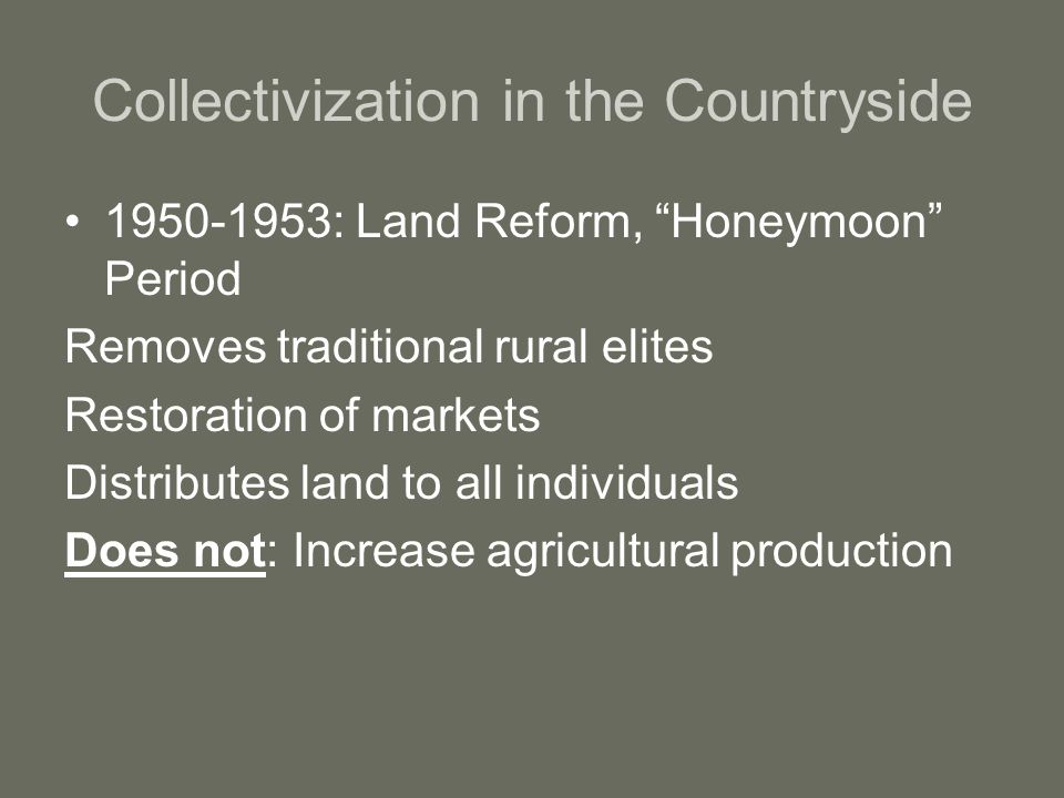 """Collectivization in the Countryside 1950-1953: Land Reform, """"Honeymoon"""" Period Removes traditional rural elites Restoration of markets Distributes lan"""
