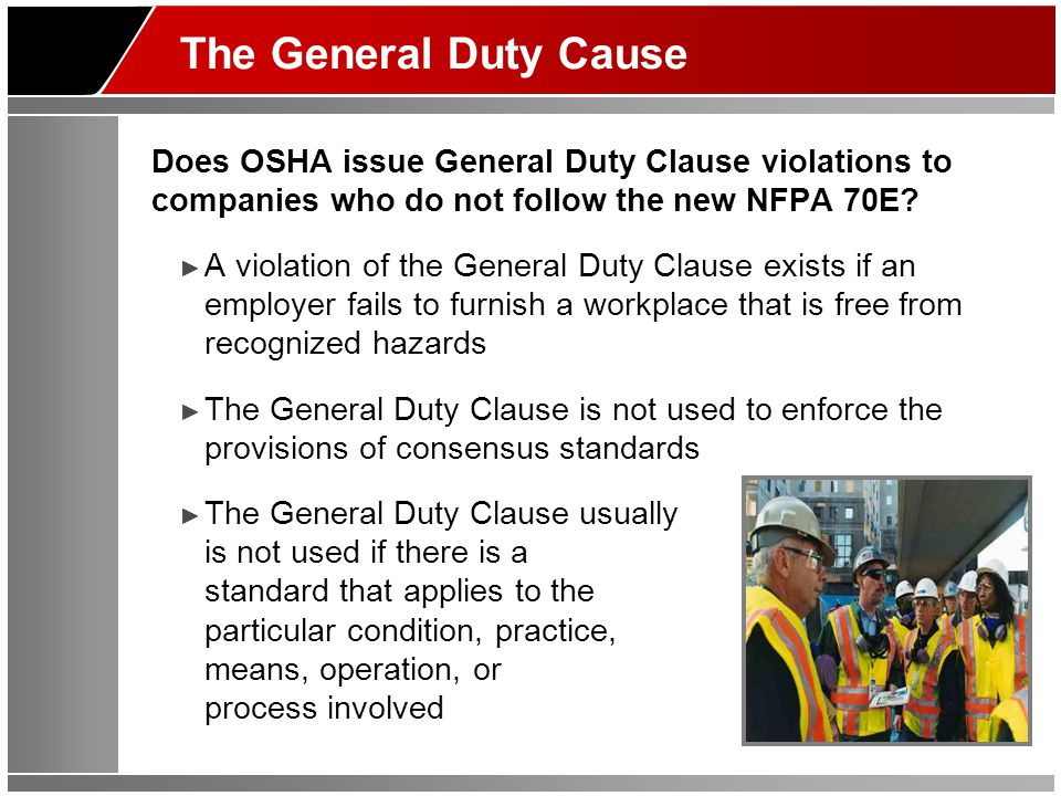 Does OSHA issue General Duty Clause violations to companies who do not follow the new NFPA 70E? ► A violation of the General Duty Clause exists if an