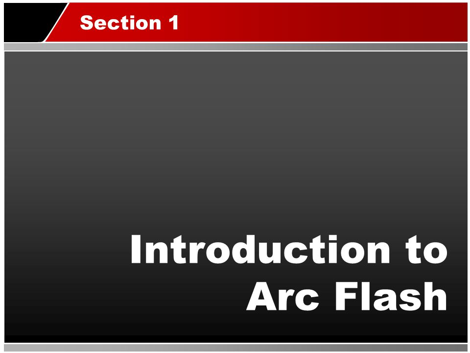 Introduction to Arc Flash Section 1