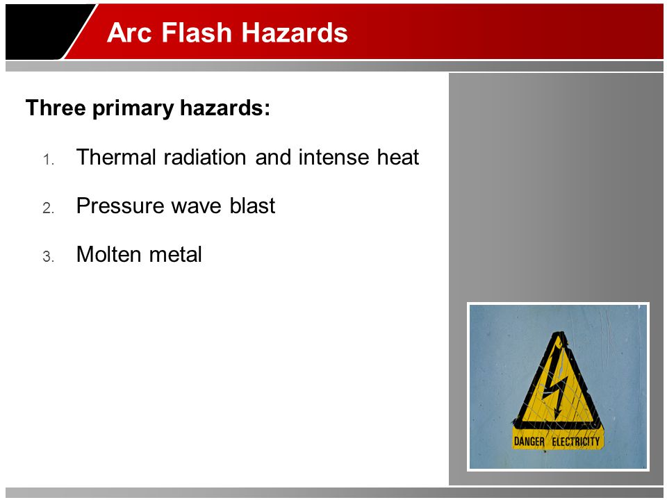 Three primary hazards: 1. Thermal radiation and intense heat 2.