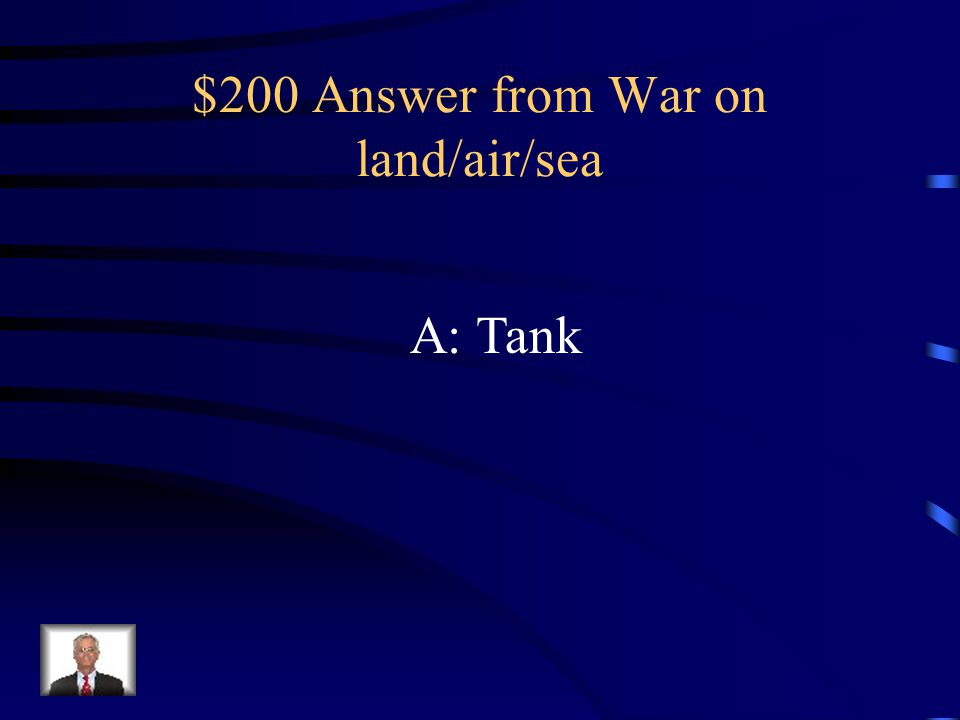 $200 Question from War on land/air/sea Q: This weapon was introduced in the Battle of the Somme.