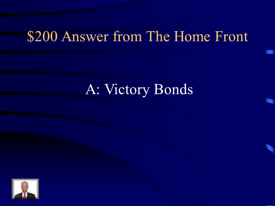 $200 Question from The Home Front Q: These were encouraged to be bought to help fund the war.