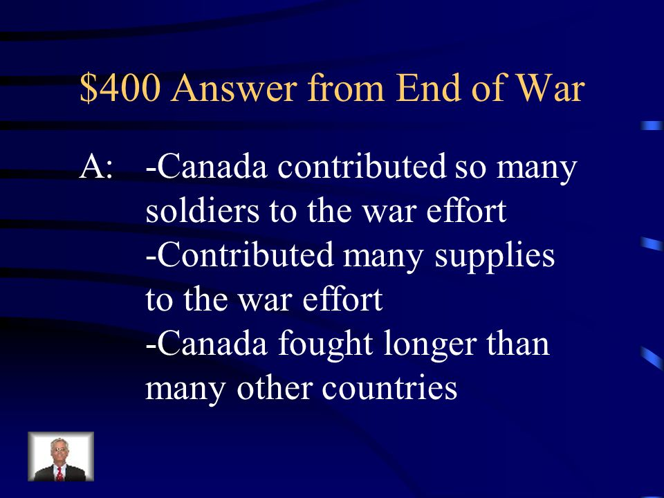 $400 Question from End of War Q: Why did PM Borden argue that Canada should have its own seat at the Paris Peace Conference?