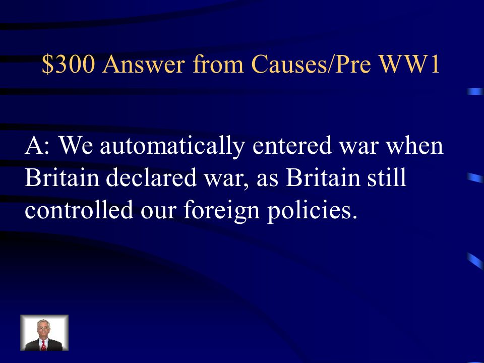 $300 Answer from End of War A: -Treaty that ended First World War.