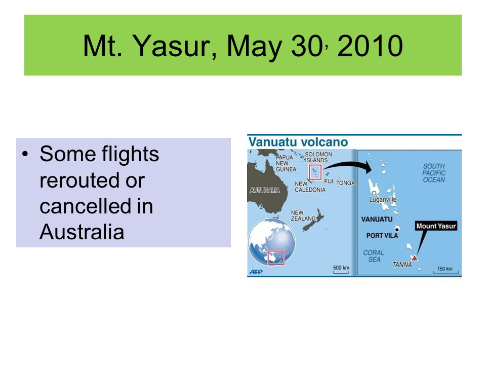 Mt. Yasur, May 30, 2010 Some flights rerouted or cancelled in Australia