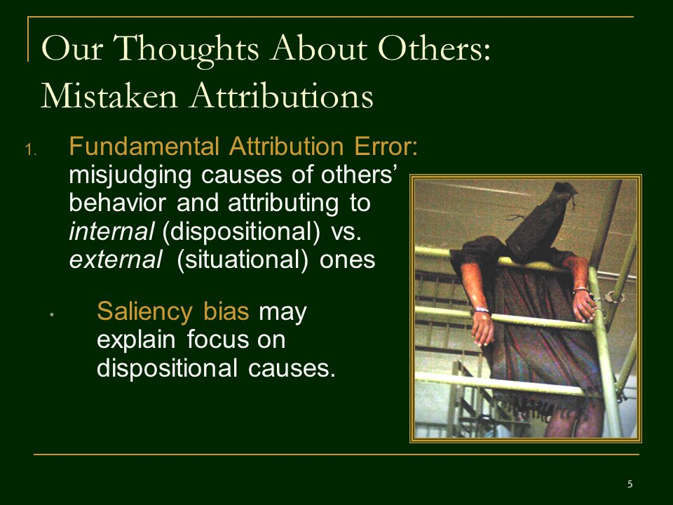 Our Thoughts About Others: Mistaken Attributions 2.