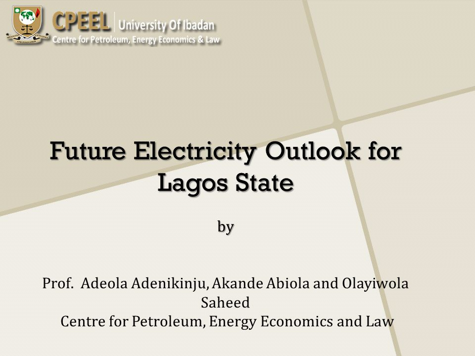 Outlines o o Introduction o o objectives o o Conceptual Issues o o (State of Electricity consumption in Lagos) o o Methodology o o Electricity Projection (Demand and supply)and o o Investment Requirements o o Concluding Remarks