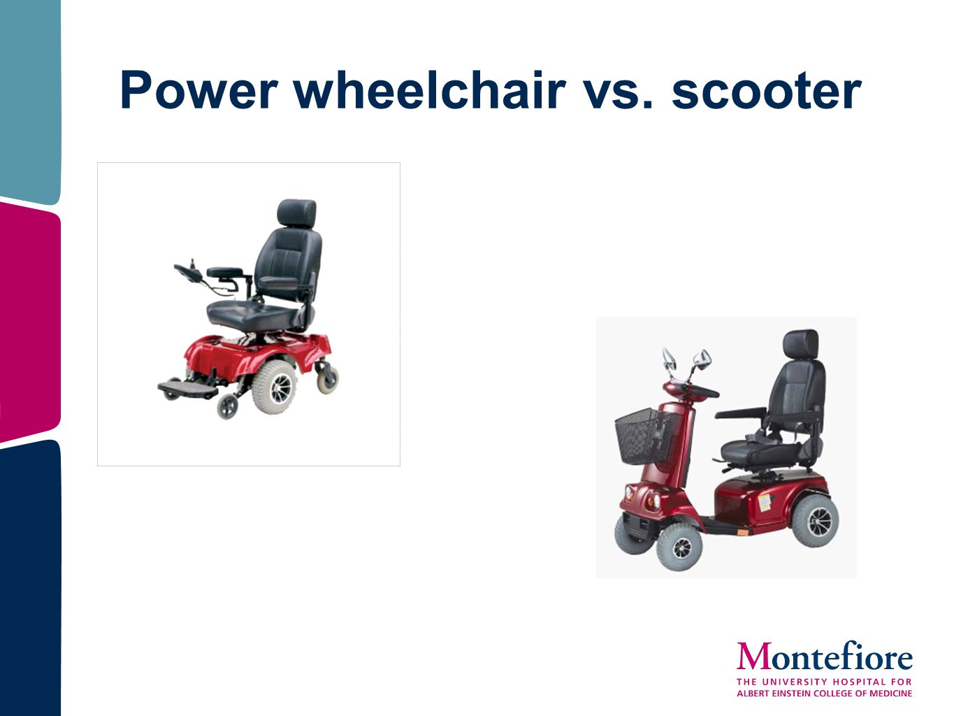 Power wheelchair vs. scooter