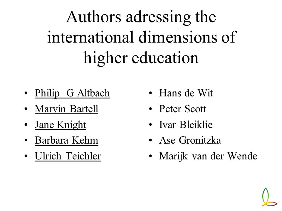 Medival universities were international institutions Nation-state focused academie inward After emergence of third world from colonialism in mid 20th century, national universities were established Now academie has regained international scope and direction Many forces propel internationalization Altbach and Knight 2007.