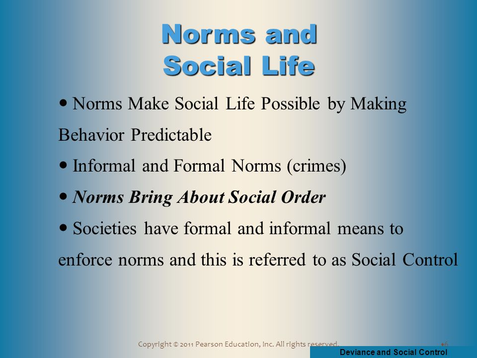 Deviance and Social Control Copyright © 2011 Pearson Education, Inc.