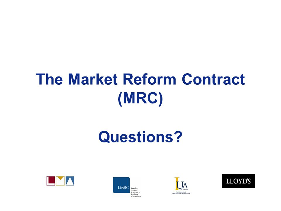 The Market Reform Contract (MRC) Questions?