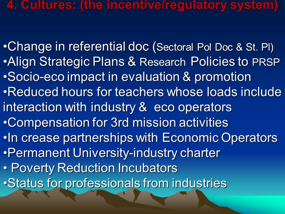 4. Cultures: (the incentive/regulatory system) Change in referential doc ( Sectoral Pol Doc & St.