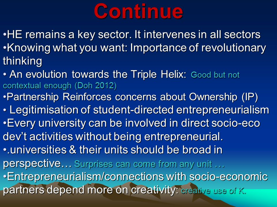 Continue HE remains a key sector. It intervenes in all sectorsHE remains a key sector.