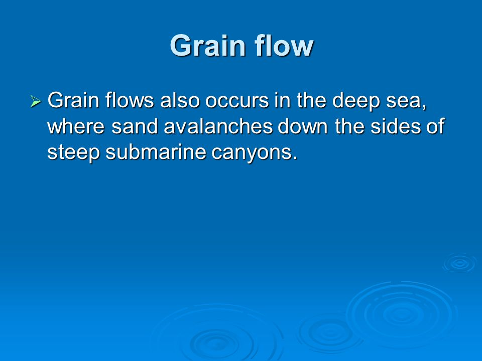 Fluidized Sediment Flows  Concentrated dispersions of grains supported by pore water in between.