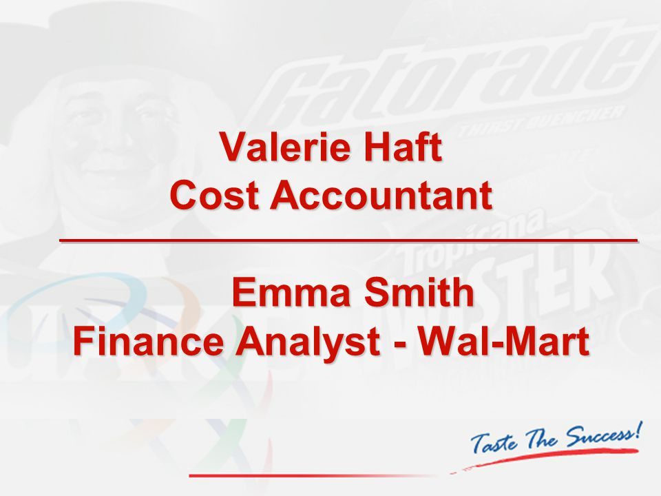 Valerie Haft Cost Accountant Emma Smith Finance Analyst - Wal-Mart