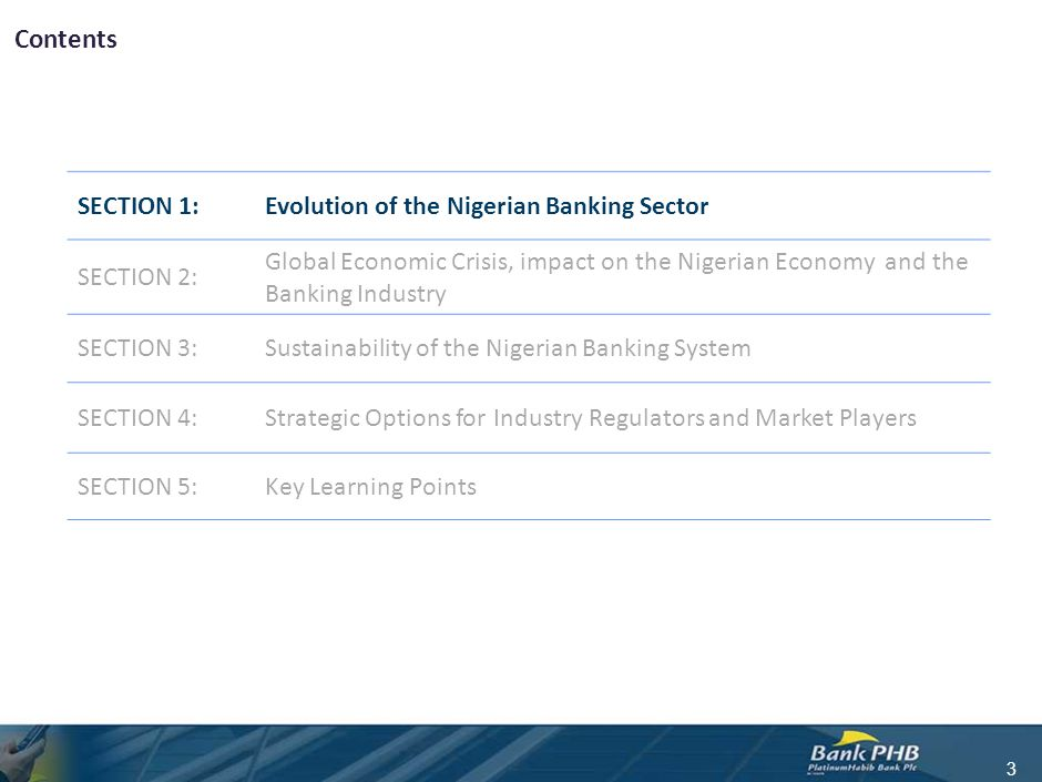 Contents 3 SECTION 1:Evolution of the Nigerian Banking Sector SECTION 2: Global Economic Crisis, impact on the Nigerian Economy and the Banking Indust