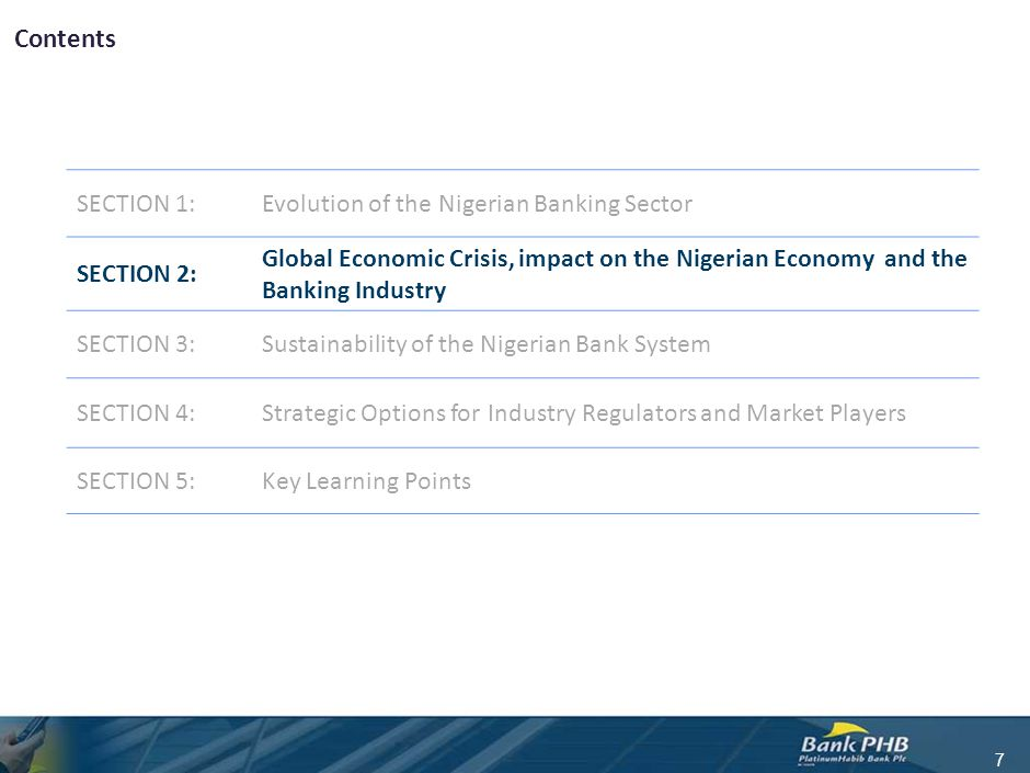 Contents 7 SECTION 1:Evolution of the Nigerian Banking Sector SECTION 2: Global Economic Crisis, impact on the Nigerian Economy and the Banking Indust