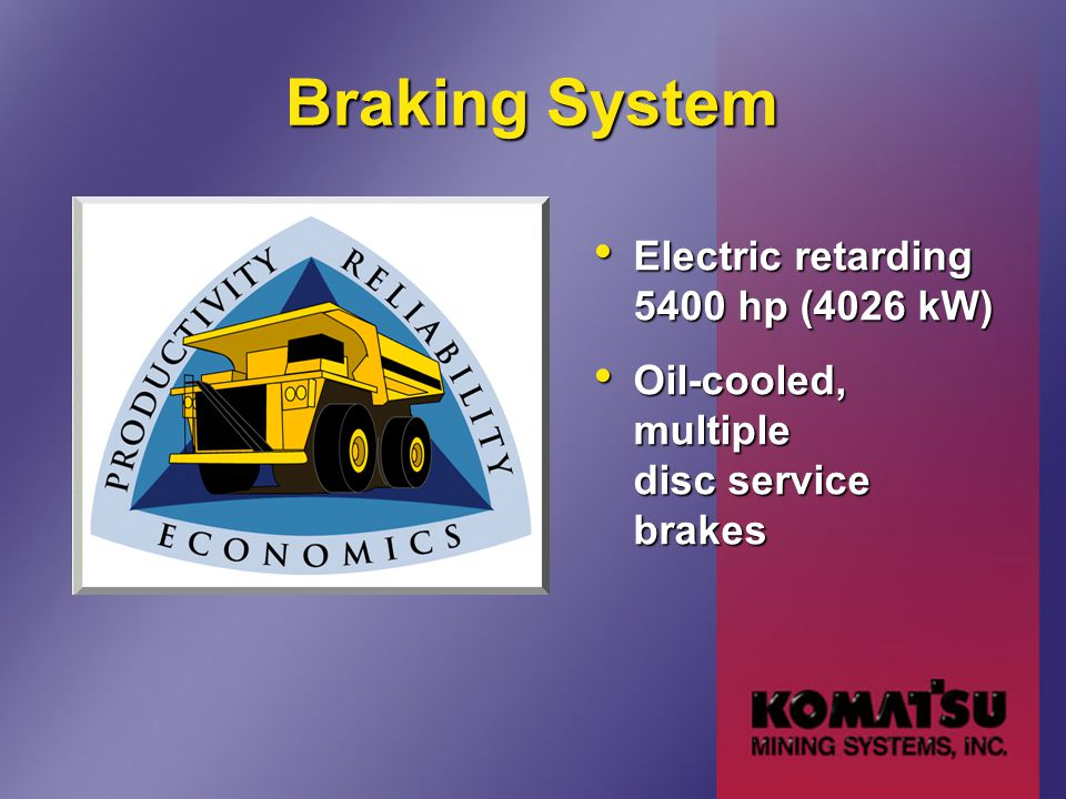 Braking System Electric retarding 5400 hp (4026 kW) Electric retarding 5400 hp (4026 kW) Oil-cooled, multiple disc service brakes Oil-cooled, multiple
