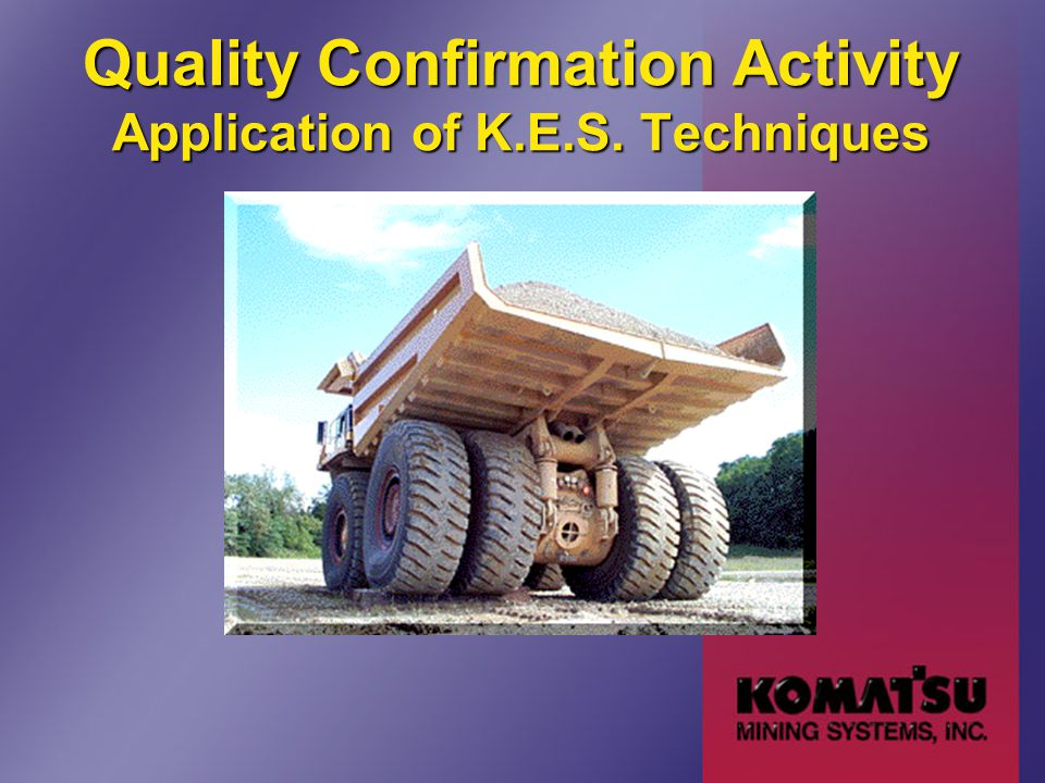 Quality Confirmation Activity Application of K.E.S. Techniques