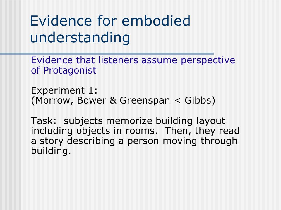 Cognitive linguistic evidence for embodiment Gibbs study 2 Task: Read a sentence, see a word.