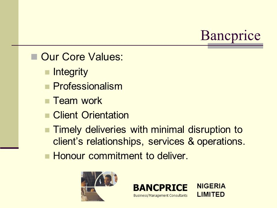 Our Vision: It is actually to become the preferred management consulting organization in the West African Sub-region delivering great value added services.