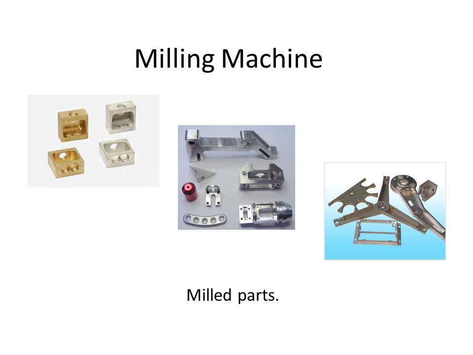 Milling Machine Milled parts.