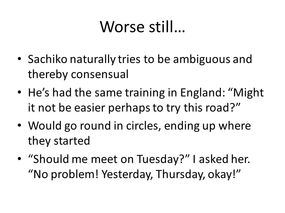 "Worse still… Sachiko naturally tries to be ambiguous and thereby consensual He's had the same training in England: ""Might it not be easier perhaps to"
