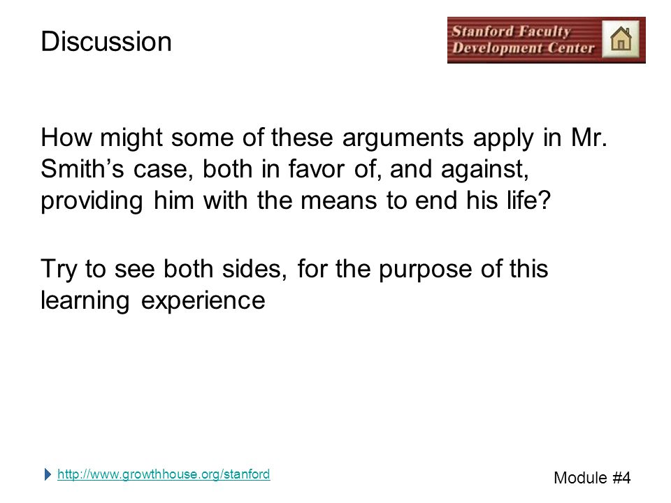 http://www.growthhouse.org/stanford Module #4 Discussion How might some of these arguments apply in Mr.