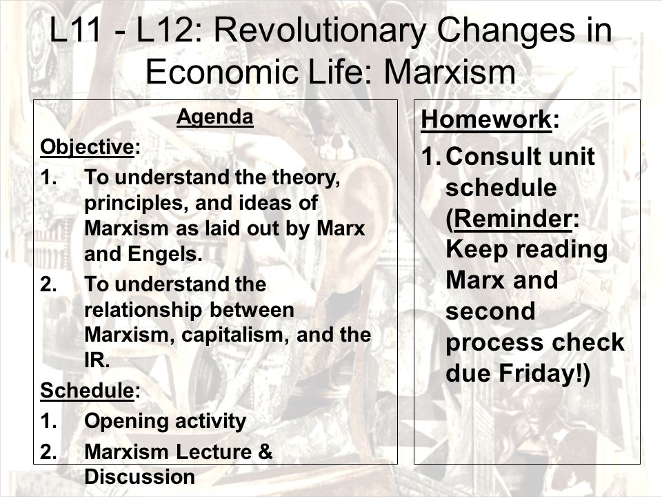Economic Determinism Marx thus believes in Economic Determinism: economics determines the course of all human history.