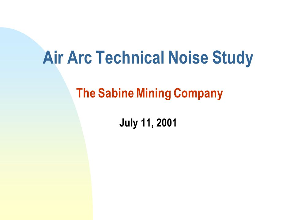 Air Arc Technical Noise Study The Sabine Mining Company July 11, 2001