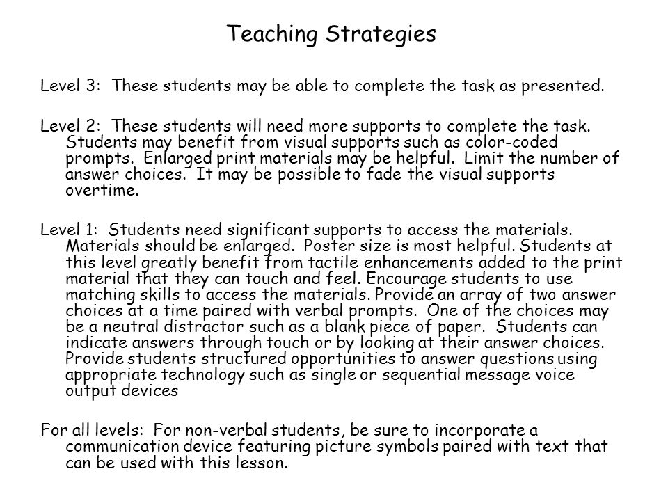 Teaching Strategies Level 3: These students may be able to complete the task as presented.