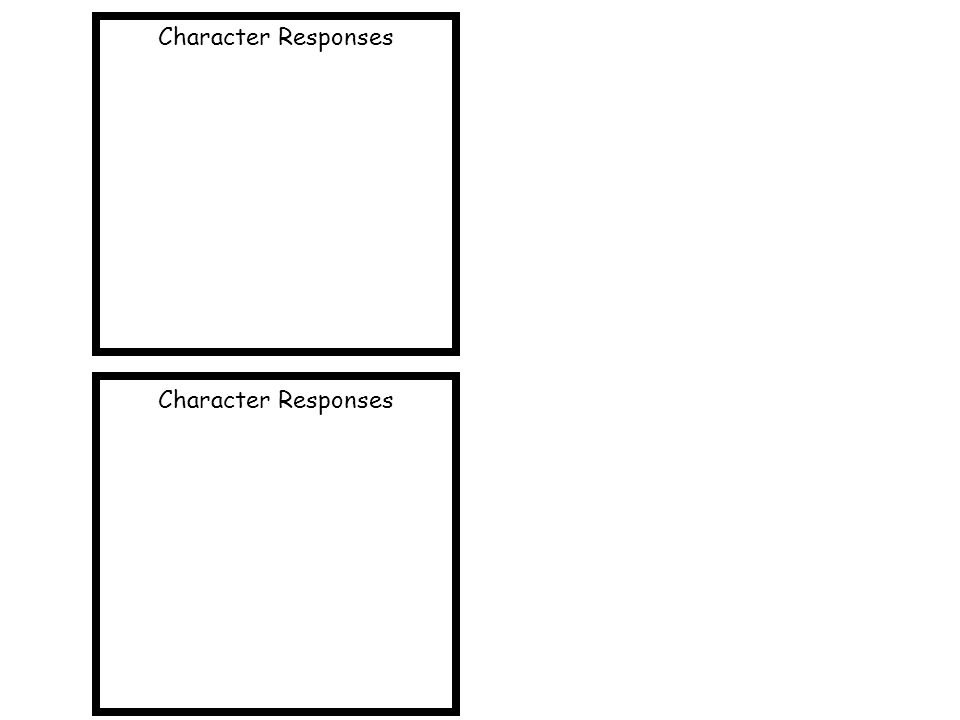 Character Responses