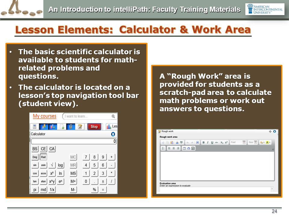 """An Introduction to intelliPath: Faculty Training Materials 24 A """"Rough Work"""" area is provided for students as a scratch-pad area to calculate math pro"""