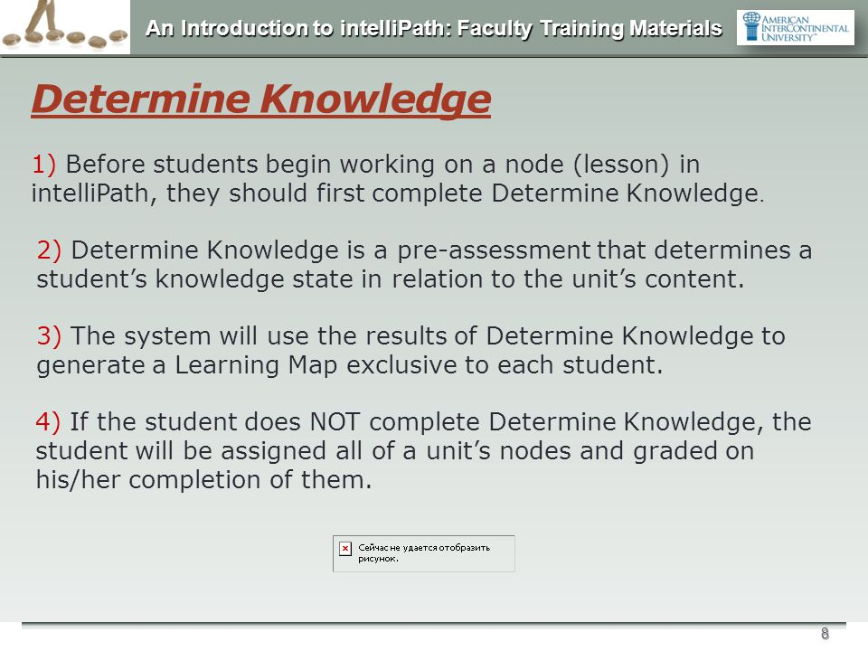 An Introduction to intelliPath: Faculty Training Materials 9 Determine Knowledge 5) A series of random questions is generated based on the comfort level that students identified with the Knowledge Slider.