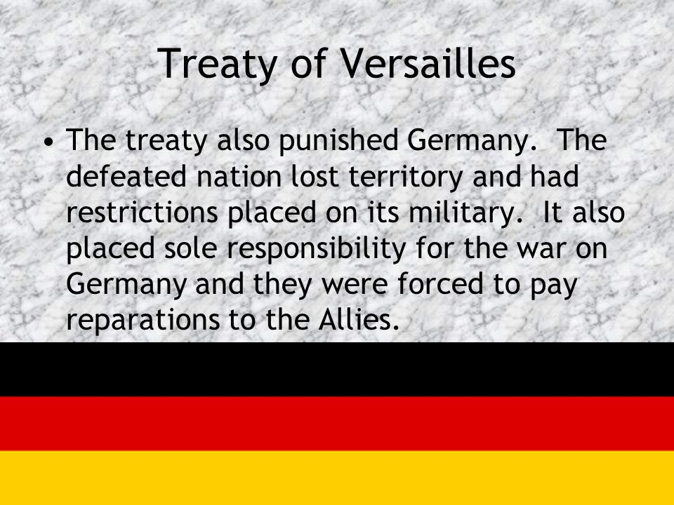 Treaty of Versailles The treaty also punished Germany. The defeated nation lost territory and had restrictions placed on its military. It also placed