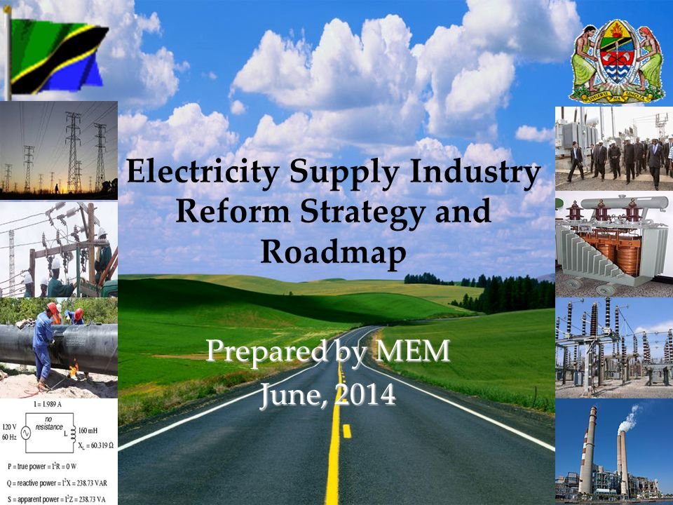 Electricity Supply Industry Reform Strategy and Roadmap Prepared by MEM June, 2014