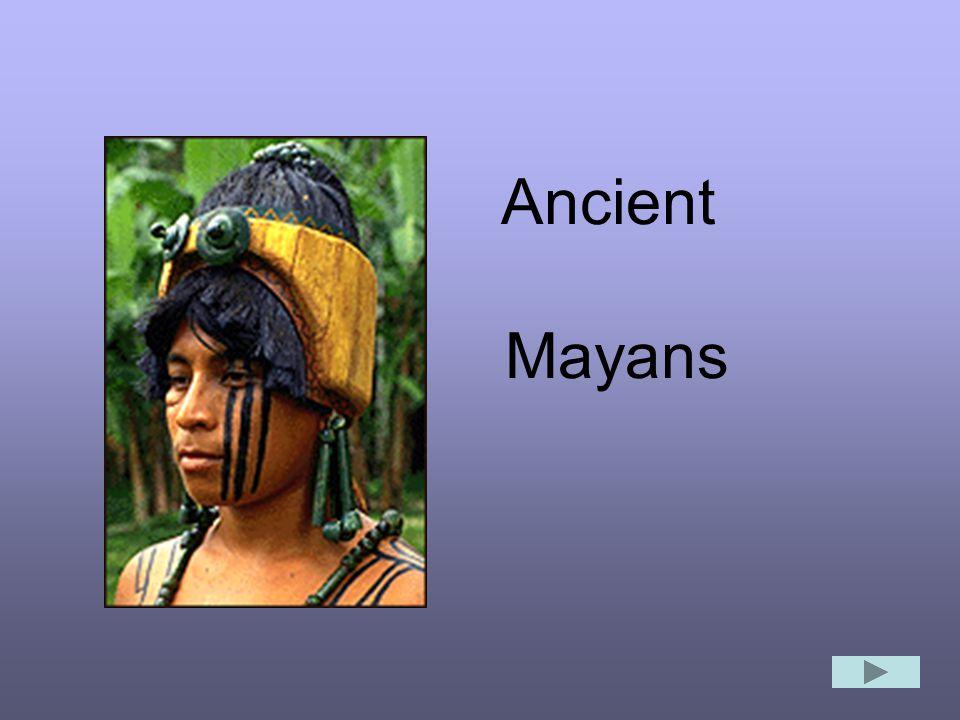 Ancient Mayans