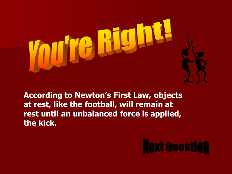 Which of Newton's Laws explains why Henry's football will stay on the ground until he kicks it.
