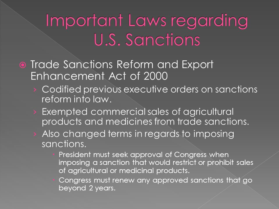  Trade Sanctions Reform and Export Enhancement Act of 2000 › Codified previous executive orders on sanctions reform into law.