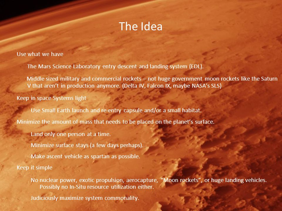 The Idea Use what we have The Mars Science Laboratory entry descent and landing system (EDL).