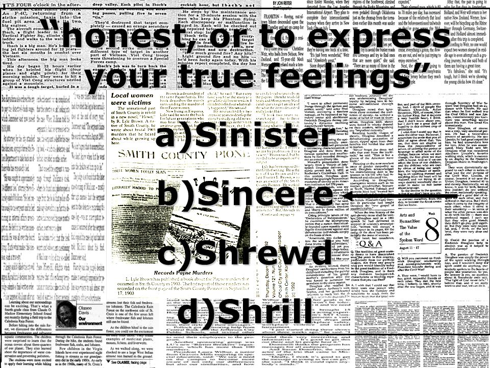 """ honest, or to express your true feelings"" a)Sinister b)Sincere c)Shrewd d)Shrill"