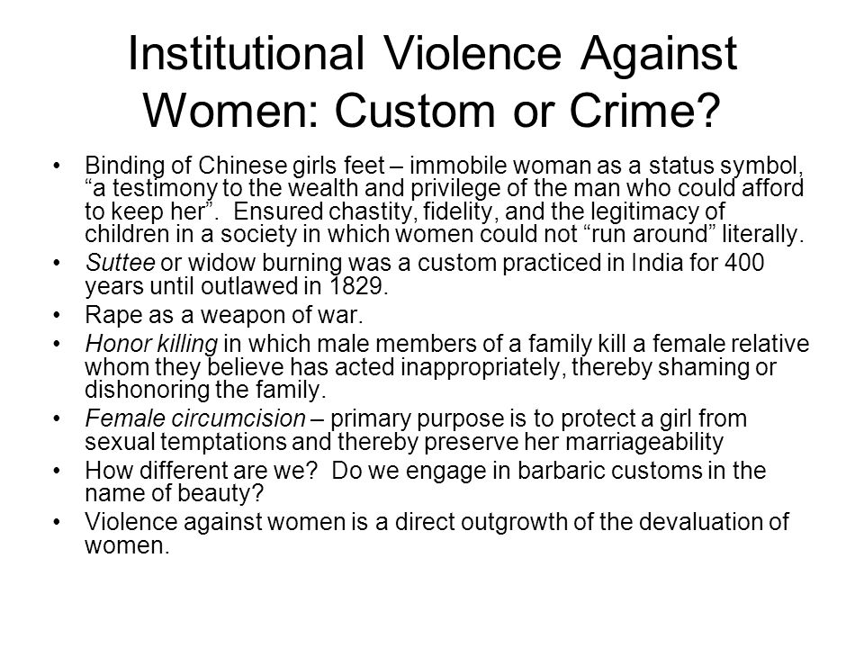 """Institutional Violence Against Women: Custom or Crime? Binding of Chinese girls feet – immobile woman as a status symbol, """"a testimony to the wealth a"""