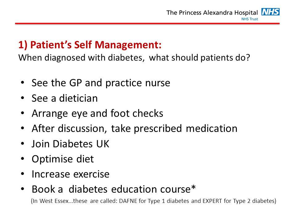 1) Patient's Self Management: When diagnosed with diabetes, what should patients do.