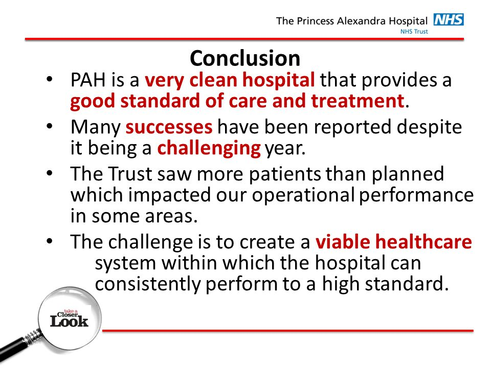 Conclusion PAH is a very clean hospital that provides a good standard of care and treatment.