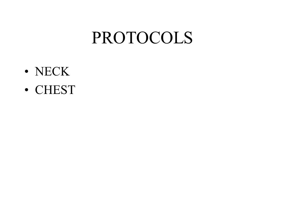 PROTOCOLS NECK CHEST