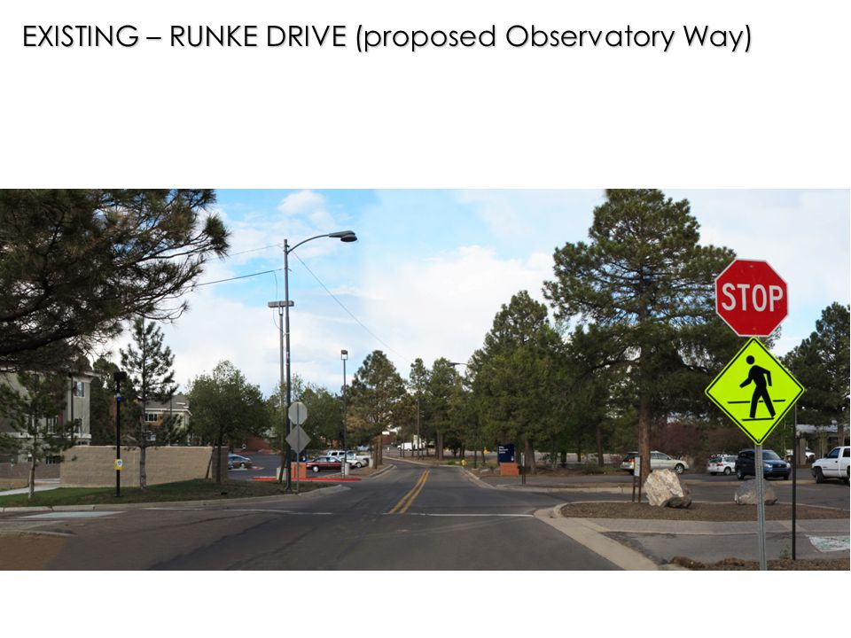 EXISTING – RUNKE DRIVE (proposed Observatory Way)