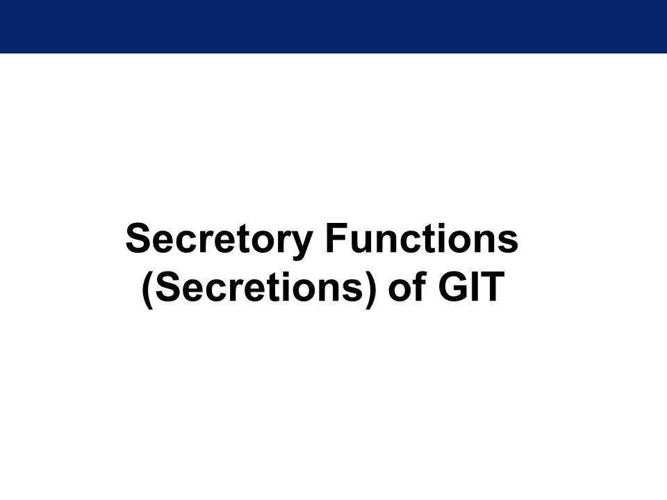 Secretory Functions (Secretions) of GIT