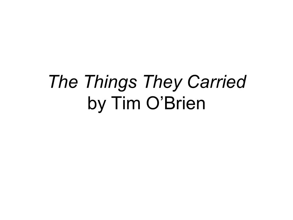 Literary Elements Point of View and Narration: In the title story, the narrator is unidentified, but in other stories he is a fictional character named Tim O'Brien. Realism: Method of accurately describing the details, general attitude, and philosophy of ordinary life that favors confronting the realities of life instead of escaping or idealizing them.