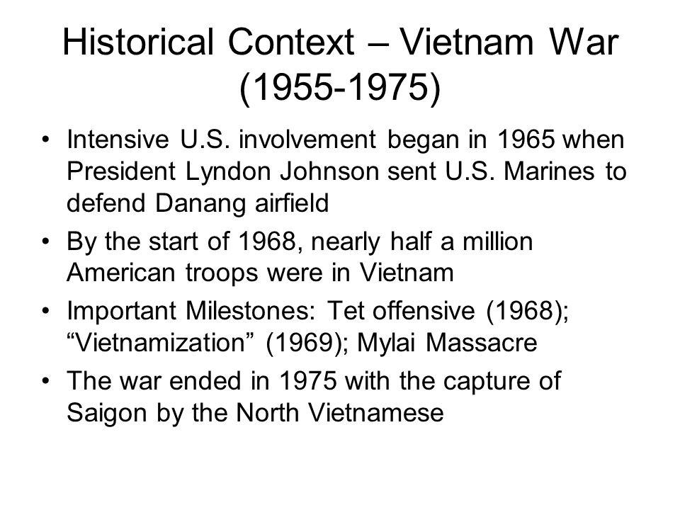 Historical Context – Vietnam War (1955-1975) Intensive U.S.