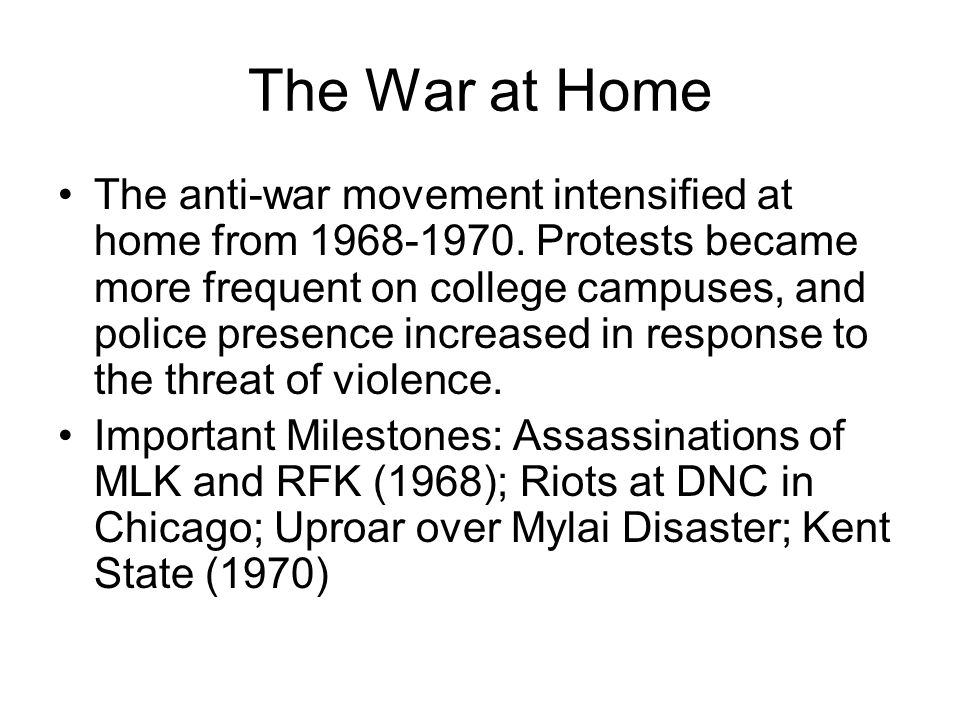 The War at Home The anti-war movement intensified at home from 1968-1970.